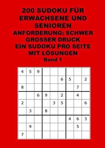 200 SUDOKU SCHWER, großer Druck, ein Sudoku pro Seite, für Erwachsene und Senioren: Gehirntraining - Gehirnjogging - Gehirnfitness