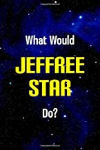 What Would Jeffree Star Do?: Notebook - 6x9 Lined Journal - 110 Pages - Soft Cover - An Appreciation Gift (Premium Quality Customised Notepads, YouTubers)