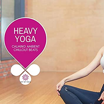 Heavy Yoga - Calming Ambient Chillout Beats