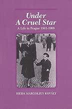 Under a Cruel Star: A Life in Prague, 1941-1968