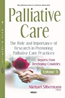 Palliative Care: The Role and Importance of Research in Promoting Palliative Care Practices; Reports from Developed Countries (New Developments in Medical Research)