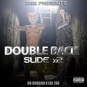 Double Back Slide X2