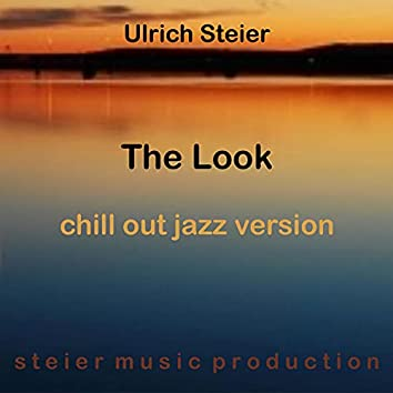 The Look (Chill out Jazz Version)