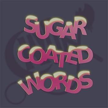 Sugar Coated Words