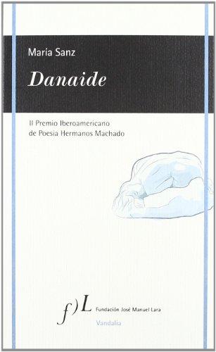 Danaide: II Premio Iberoamericano de Poesía Hermanos Machado