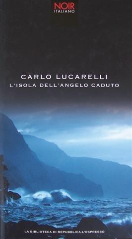 L- L'ISOLA DELL'ANGELO CADUTO- LUCARELLI - REPUBBLICA - NOIR -- 2008- CS- ZCS202