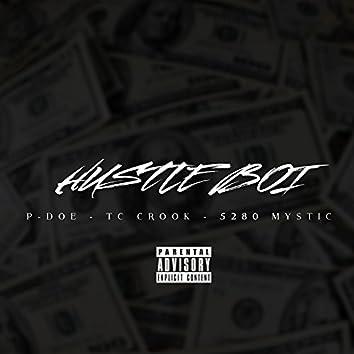 Hustle Boi (feat. P-Doe, tc Crook & 5280 Mystic)