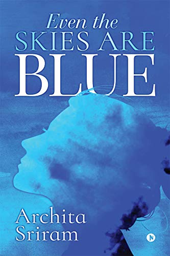 Even the Skies Are Blue (English Edition)