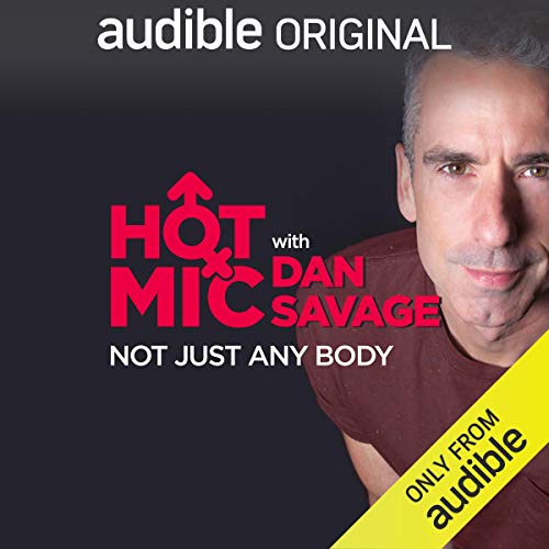 Ep. 5: Not Just Any Body (Hot Mic with Dan Savage) copertina