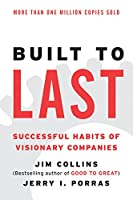Built to Last: Successful Habits of Visionary Companies (Good to Great (2))