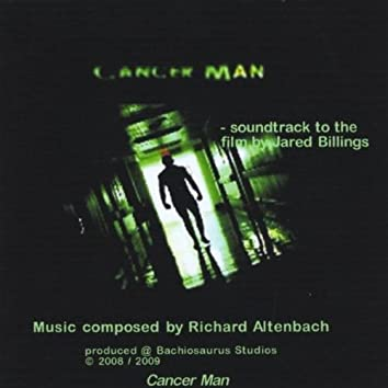 CANCER MAN - SOUNDTRACK TO THE MOVIE
