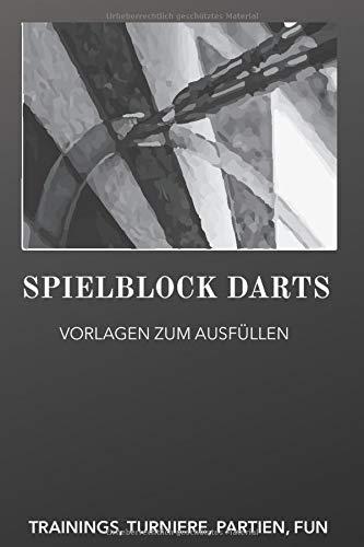 Spielblock Darts: Punkteheft für's Dartspiel zum selber ausfüllen | 130 Seiten | A5 | Punktetabellen für Modi: 501, 301 und Cricket bzw. Tactics | bis ... für über 100 Spiele | für Anfänger wie Profis