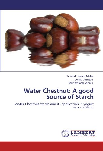 Water Chestnut: A good Source of Starch: Water Chestnut starch and its application in yogurt as a stabilizer