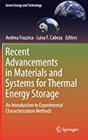 Recent Advancements in Materials and Systems for Thermal Energy Storage: An Introduction to Experimental Characterization Methods (Green Energy and Technology)