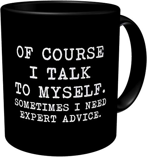 Funny Coffee Mug May Of Course I Talk To Myself I Need Expert Unique Ceramic Novelty Hanukkah For...