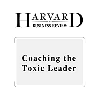 Coaching the Toxic Leader (Harvard Business Review) audiobook cover art