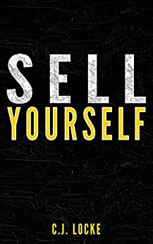 Sell Yourself: Earn more by selling your work and your brand better by [C.J. Locke]