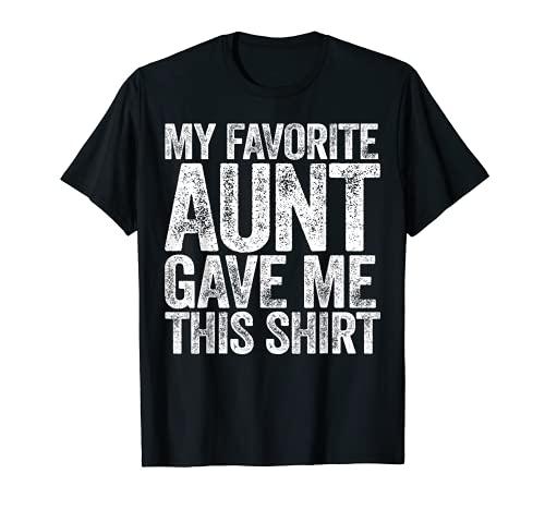 Maglietta con maglietta My Favorite Aunt Gave Me Maglietta