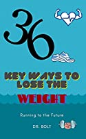 36 ways to lose the weight: Running to the future