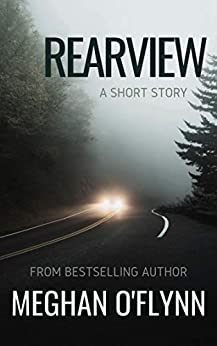 Rearview: A Short Story (Fault Lines) by [Meghan O'Flynn]
