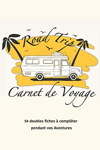 Road trip Carnet de Voyage: Vos roadtrips sont remplis d'aventures, alors quoi de plus agréable que de relire les récits de ceux-ci en amoureux, avec ses enfants ou petits enfants!