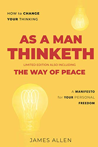 As A Man Thinketh: Including 'The Way of Peace'