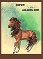 Horse coloring book for adults: Beautiful Horse coloring book, Stress Relieving Coloring Pages, Anxiety Relief, Relaxation, 47 Unique and Beautiful Designs, Perfect Gift