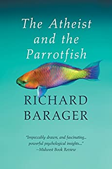 The Atheist and the Parrotfish by [Richard Barager, Eric Pinder]