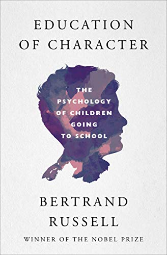 Education of Character: The Psychology of Children Going to School (English Edition)