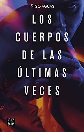 Los cuerpos de las últimas veces (Crossbooks)