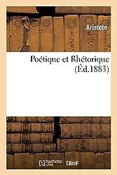 Poétique et Rhétorique. Traduction entièrement nouvelle - , d'après les dernières recensions du texte d'Aristote