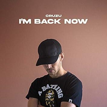 I'm Back Now