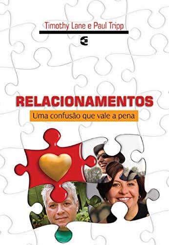 Relacionamentos: Uma confusão que vale a pena