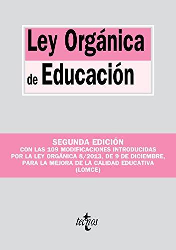 Ley Orgánica de Educación: Modificada por la Ley Orgánica 8/2013, de 9 de diciembre, para la mejora de la calidad educativa (LOMCE) (Derecho - Biblioteca de Textos Legales)