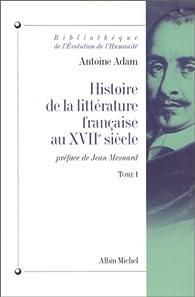 Histoire de la littérature française au XVIIe siècle, tome 1 par Antoine Adam