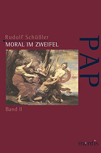 Moral im Zweifel: Band II: Die Herausforderung des Probabilismus (Perspektiven der Analytischen Philosophie)