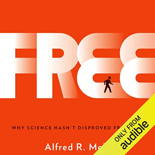 Free: Why Science Hasn't Disproved Free Will Titelbild