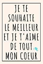 Phrase Positive - Carnet: Je T´aime De Tout Mon Coeur - Carnet De Notes à Pages Blanches Lignées - Pour Passer Un Message D'amour (French Edition)