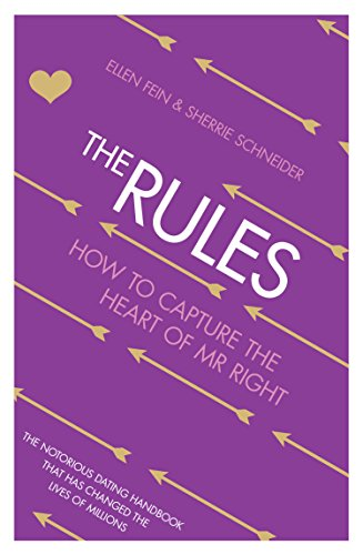 The Rules: How to Capture the Heart of Mr Right: Time Tested Secrets for Capturing the Heart of Mr.Right (English Edition)