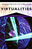 Virtualities: Television, Media Art, and Cyberculture (Theories of Contempo)
