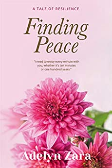 Finding Peace (A Tale of Resilience Book 1) by [Adelyn Zara]