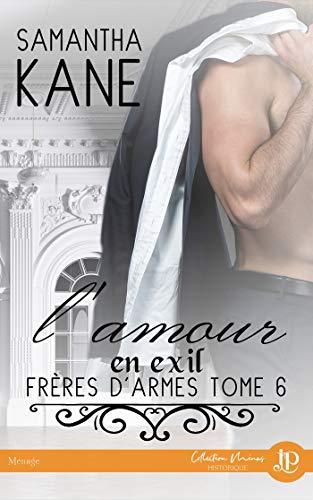 L'amour en exil: Frères d'armes #6 (French Edition)