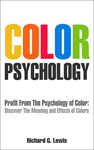 Color Psychology: Profit From The Psychology of Color: Discover ...