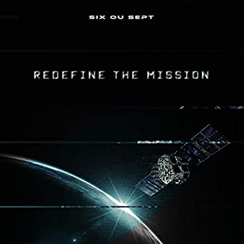 Redefine the mission