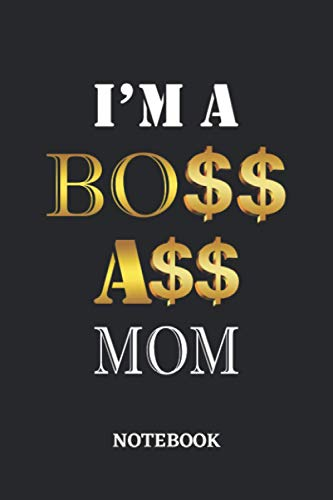 I'm A Boss Ass Mom Notebook: 6x9 inches - 110 dotgrid pages • Greatest Passionate working Job Journal • Gift, Present Idea