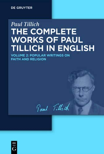 Paul Tillich: Complete Works of Paul Tillich in English: Popular Writings on Faith and Religion: Volume 2