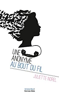 Une anonyme au bout du fil par Juliette Norel