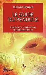 Le guide du pendule de Jocelyne Fangain