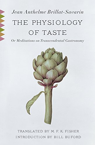 The Physiology of Taste: Or Meditations on Transcendental Gastronomy (Vintage Classics)