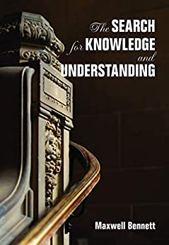 The Search for Knowledge and Understanding by [Max Bennett]